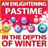 An Enlightening Pastime in the Depths of Winter